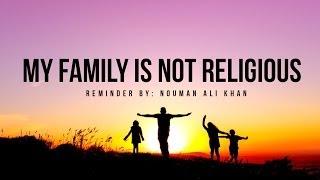 My Family is Not Religious - Nouman Ali Khan