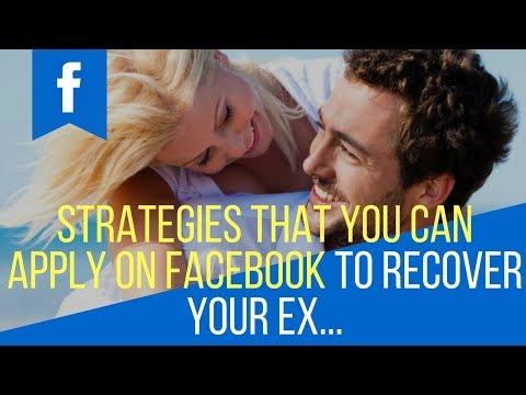 Strategies That You Can Apply on Facebook To Get Your Ex