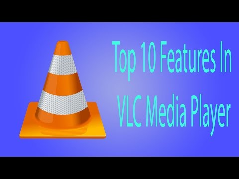 Top 10 Features In VLC Media Player