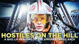 """HOSTILES ON THE HILL"" — A Bad Lip Reading of The Empire Strikes Back"
