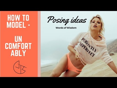 How to Model UNCOMFORTABLY; Posing Ideas