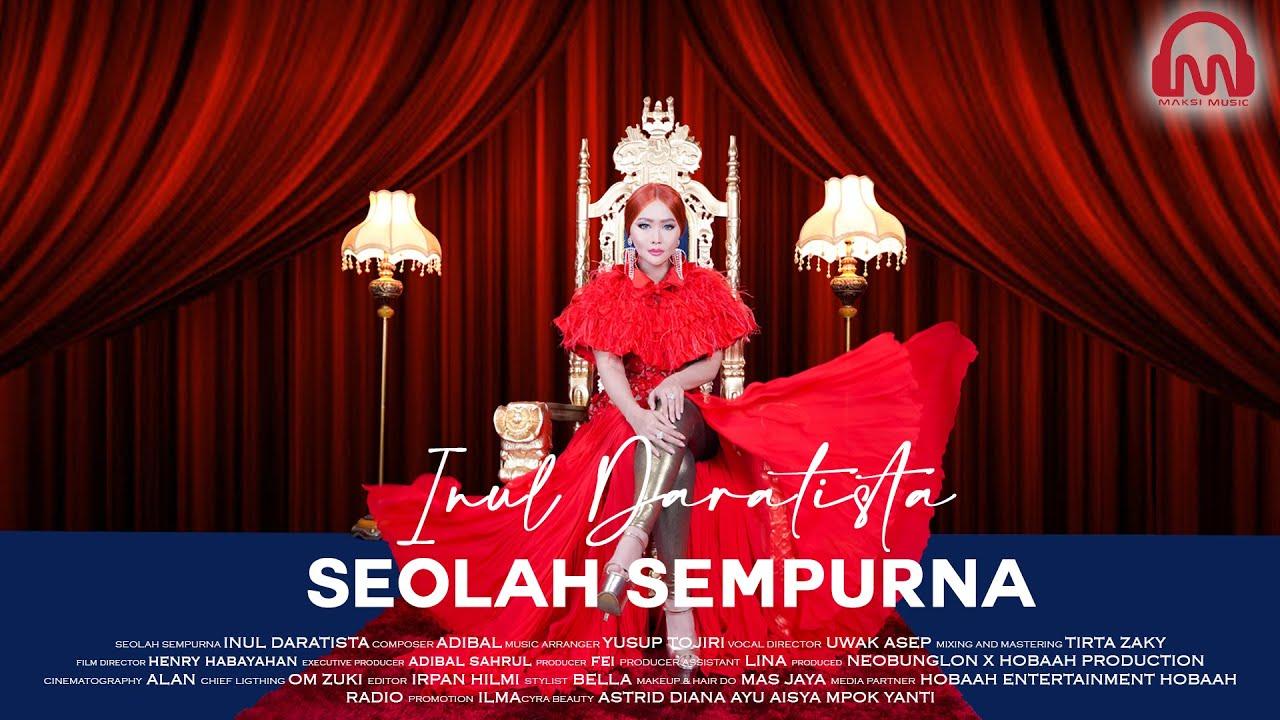 Download INUL DARATISTA - Seolah Sempurna [ Official Music Video ] MP3 Gratis