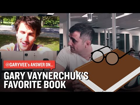 The Answers: What is Gary Vaynerchuk's Favorite Book?