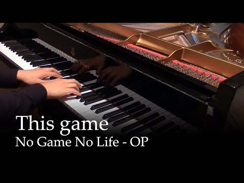 This Game - No Game No Life OP [piano]