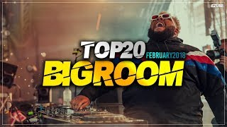 Sick Big Room Drops 👍 February 2018 [Top 20]   EZUMI