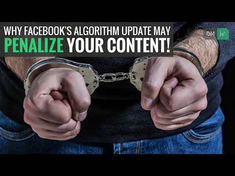 Why Facebook's Algorithm Update May Penalize Your Content! - DMW #41