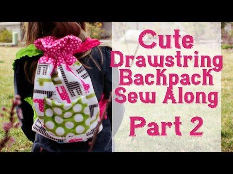 Cute Drawstring Backpack Sew Along Part 2