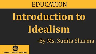 What is Idealism? Philosphy BEd  (education) Gurukpo