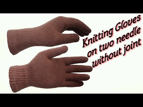 Knitting gloves on two needles without joint|| दस्ताना बनाना केवल दो सलाइयों पर