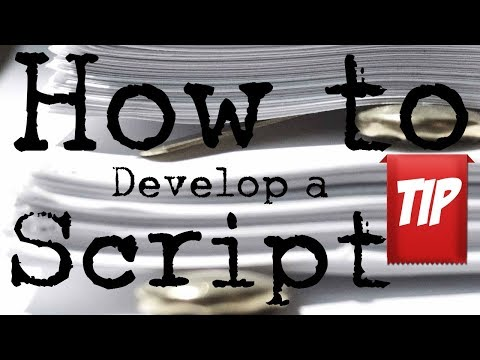 How to Develop a Script Learn How to Develop a Script