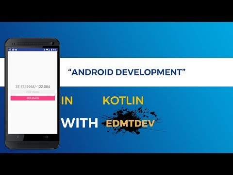 Kotlin Android Tutorial -  Google Location Services