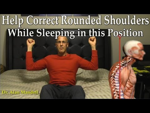 Help Correct Rounded Shoulders (Poor Posture) While Sleeping in this Position - Dr Mandell