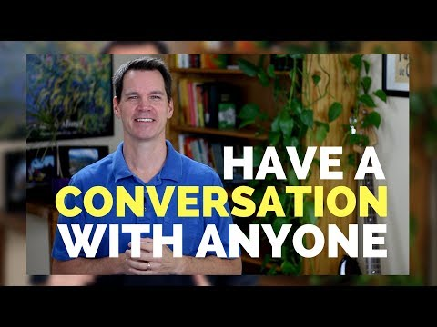 How to Have a Conversation with Anyone