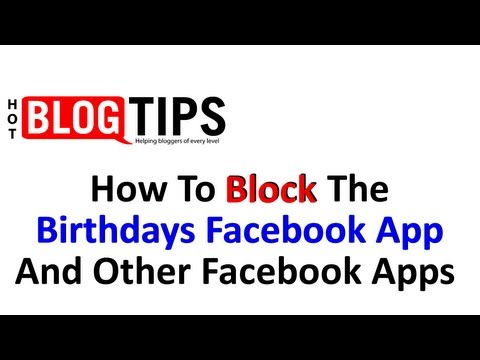 How To Block Birthdays Facebook App And Other Facebook Apps