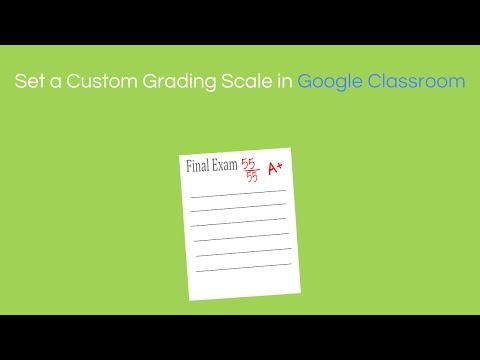 Set a Custom Grading Scale in Google Classroom