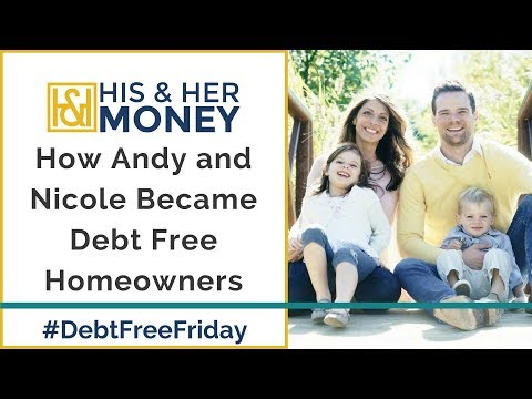How Andy and Nicole Became Debt Free Homeowners