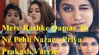 Mere Rashke Qamar Tu Ne Pehli Nazar - Priya Prakash Varrier viral video
