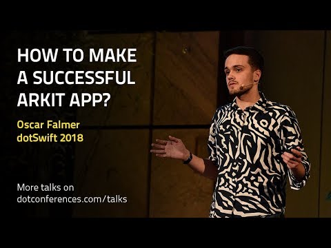 dotSwift 2018 - Oscar Falmer - How to make a successful ARKit app?