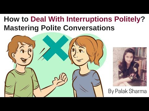 How to Deal With Interruptions Politely? Mastering Polite Conversations by Palak Sharma
