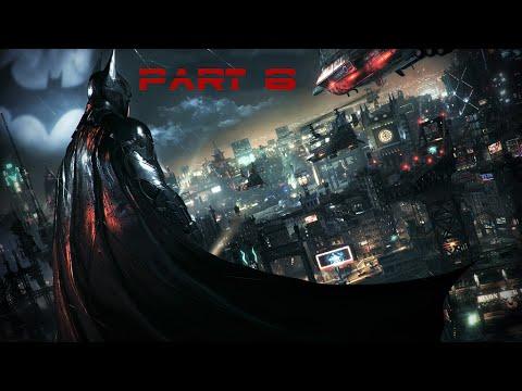 Batman Arkham Knight walkthrough Part 6 (PS4, XBOX, PC)
