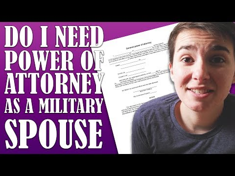 What Is Power Of Attorney? Do I Need Power of Attorney as a Military Spouse?