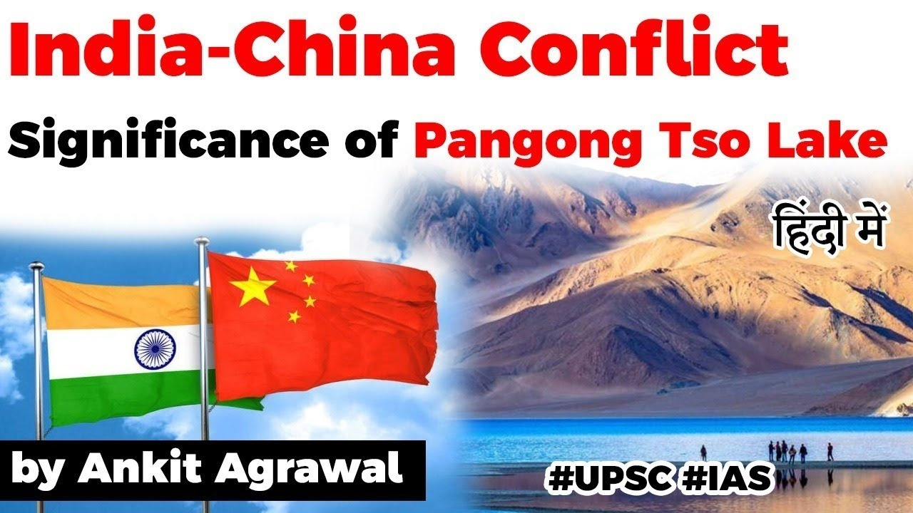 India China conflict in Ladakh, Significance of Pangong Tso Lake explained, Current Affairs 2020