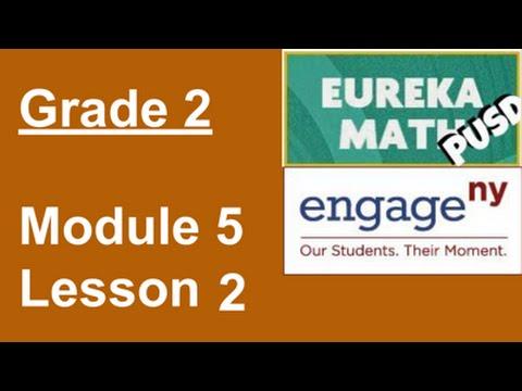EngageNY/Eureka Math Grade 2 Module 5 Lesson 2