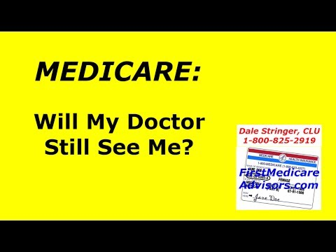 MEDICARE:  Will My Doctors Still See Me?