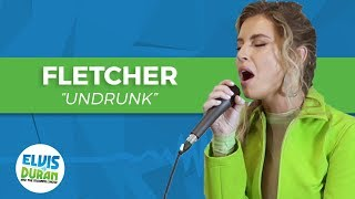 "FLETCHER - ""Undrunk"" Acoustic | Elvis Duran Live"