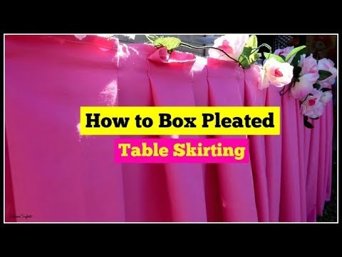 How to Box  Pleated Table Skirting - DIY