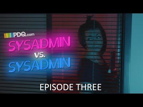 Sysadmin vs. Sysadmin - Episode 3: Print and Prejudice