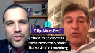 """""""Banalizar cloroquina é uma irresponsabilidade"""", diz Dr. Claudio Lottenberg"""