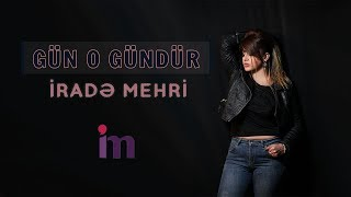 Irade Mehri - Gun O Gundur 2018 (Official Audio)
