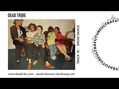 Dead Tribe - Droid Dance (HQ Audio)