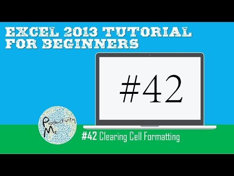 Excel 2013 Tutorial for Beginners #42: Clearing Cell Formatting