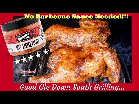 Weber KC BBQ Rub Seasoning.....Injected Grilled Chicken Recipe...Good Ole Down South Grilling!!