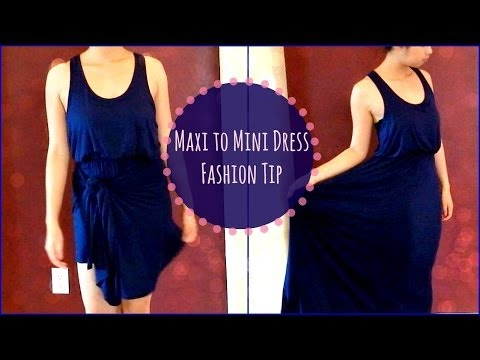 Transform a Long Maxi Dress to a Short Mini Dress! (Fashion Tip) 2014
