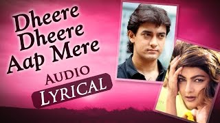 Dheere Dheere Aap Mere (Audio Lyrical) - Baazi (1995) - Aamir Khan & Mamta Kulkarni - 90
