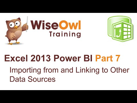 Excel 2013 Power BI Tools Part 7 - Importing from and linking to other data sources