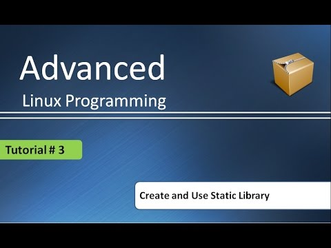 How to create Static library and Use it in Linux : Advanced Linux Programming # Tutorial - 3