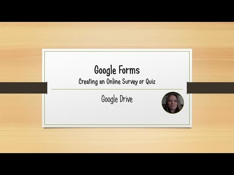 Google Drive - Creating Forms for a Classroom Survey or Quiz