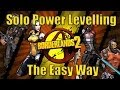 Borderlands 2 How To Solo Power Level Yourself The Easy Way