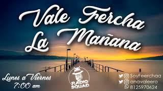 Vale Fercha la Mañana 13-04-18