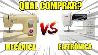Máquina de costura Eletrônica ou Mecânica, qual comprar?