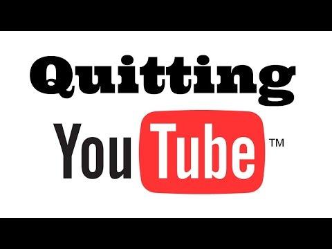 I'm Quitting YouTube.