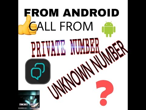 call from private number and unknown number with android in india