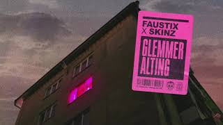 Faustix & Skinz - Glemmer Alting (Official Audio)