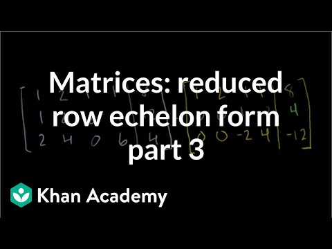 Matrices: Reduced row echelon form 3 | Vectors and spaces | Linear Algebra | Khan Academy