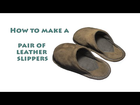 How to make a pair of leather slippers - DIY shoe making project - #8.2 (2of2)
