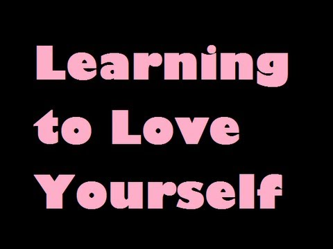 6 Tips for Learning to Love and Accept Yourself